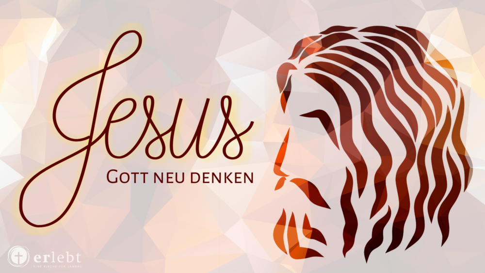 Jesus - Gott neu denken