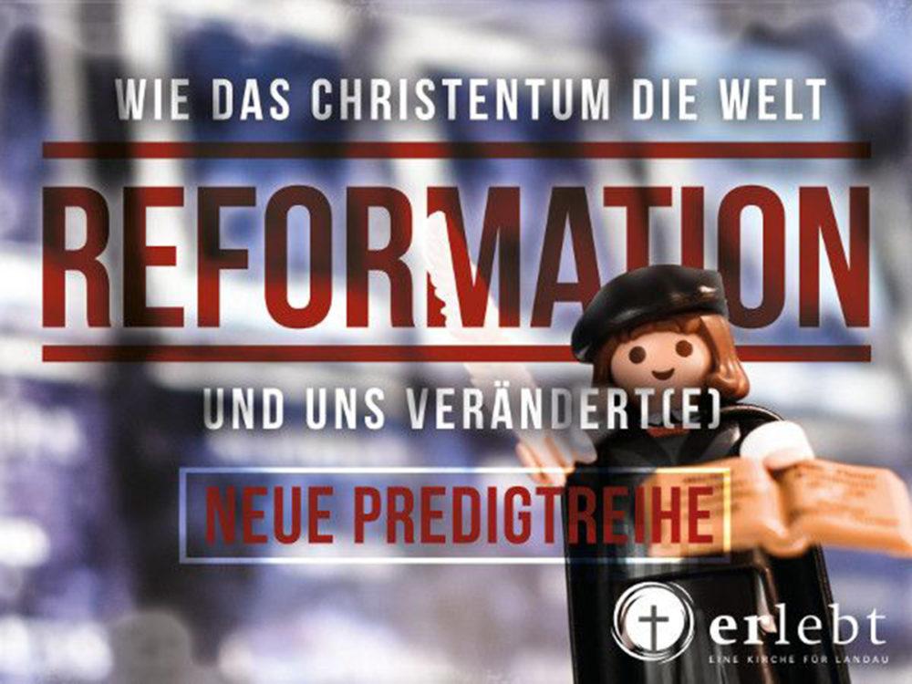 Reformation: Wie das Christentum die Welt und uns verändert(e)