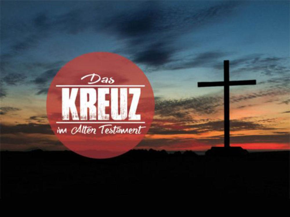 Das Kreuz im Alten Testament