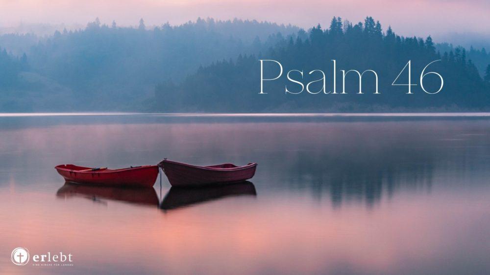 Gottesdienst (zu Psalm 46)